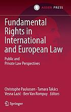 Fundamental rights in international and European law : public and private law perspectives