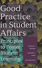 Good practice in student affairs : principles to foster student learning