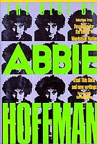 The best of Abbie Hoffman : selections from Revolution for the hell of it, Woodstock nation, Steal this book, and new writings