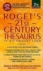 Roget's 21st century thesaurus in dictionary form : the essential reference for home, school, or office