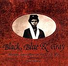 Black, blue & gray : African Americans in the Civil War