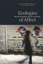 Ecologies of affect : placing nostalgia, desire, and hope