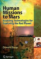 Human missions to Mars : enabling technologies for exploring the red planet
