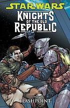 Star wars. Volume Two, Flashpoint : Knights of the Old Republic