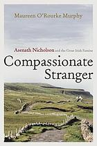 Compassionate stranger : Asenath Nicholson and the Great Irish Famine