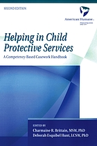 Helping in child protective services : a competency-based casework handbook