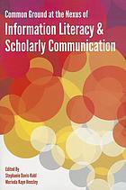 Common ground at the nexus of information literacy and scholarly communication