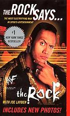 The Rock says-- : the most electrifying man in sports-entertainment