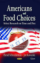 Americans and food choices : select research on time and diet