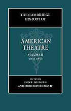 The Cambridge history of American theatre. 2, 1870 - 1945