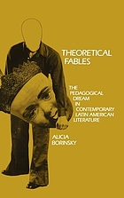 Theoretical fables : the pedagogical dream in contemporary Latin American fiction