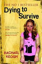 Dying to survive : Rachael's story