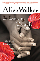 In love & trouble; stories of Black women.