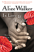 In love & trouble; stories of Black women. by  Alice Walker