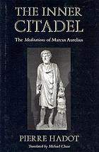 The inner citadel : the Meditations of Marcus Aurelius