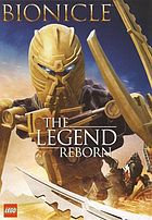 Bionicle. / The legend reborn