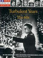 Turbulent years : the 60s
