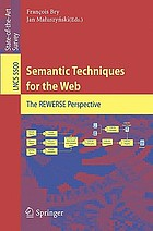 Semantic techniques for the web : the REWERSE perspective