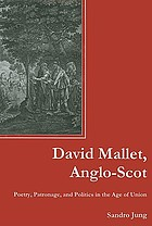 David Mallet, Anglo-Scot : poetry, patronage, and politics in the age of union