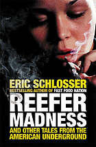 Reefer madness and other tales from the American underworld