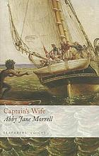 Captain's wife : narrative of a voyage in the schooner Antarctic 1829, 1830, 1831