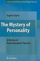 The mystery of personality : a history of psychodynamic theories
