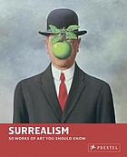 Surrealism : 50 works of art you should know