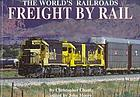 The world's railroads : freight by rail