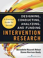 Intervention research : designing, conducting, analyzing, and funding