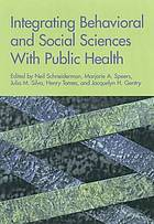 Integrating behavioral and social sciences with public health