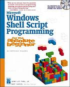 Microsoft Windows shell scripting programming for the absolute beginner