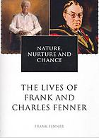 Nature, nurture and chance: the lives of Frank and Charles Fenner