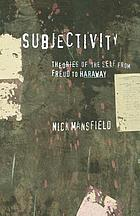Subjectivity : theories of the self from Freud to Haraway