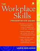 The workplace skills presentation guide