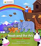 Noah and the ark and other stories