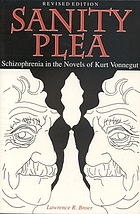 Sanity plea : schizophrenia in the novels of Kurt Vonnegut