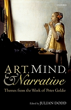 Art, mind, and narrative : themes from the work of Peter Goldie