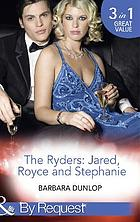 The Ryders : Jared, Royce and Stephanie