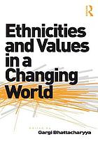 Ethnicities and values in a changing world