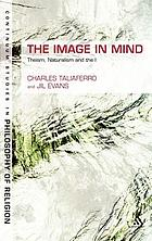 The image in mind : theism, naturalism, and the imagination
