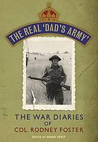 The real Dad's Army : the war diaries of Col. Rodney Foster