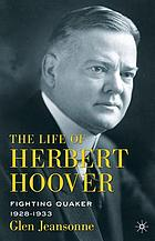 The life of Herbert Hoover.