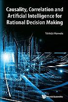 Causality, correlation, and artificial intelligence for rational decision making