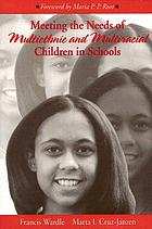 Meeting the needs of multiethnic and multiracial children in schools