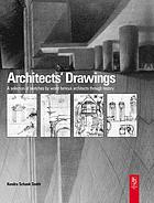 Architects' drawings : a selection of sketches by world famous architects through history
