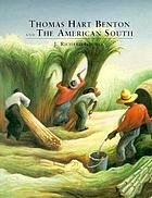 Thomas Hart Benton and the American South