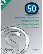 Fifty ways to improve your telephoning and teleconferencing skills : ... without too much effort