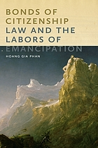 Bonds of citizenship : law and the labors of emancipation
