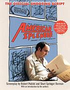 American splendor : the official shooting script ; Paul Giamatti, Hope Davis ordinary life is pretty complex stuff