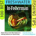 In-fisherman 100 best freshwater fishing tips : expert advice from North America's leading authority on sportfishing